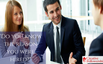 Do You Know the Reason You Were Hired?