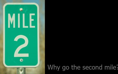 Why Go the Second Mile?
