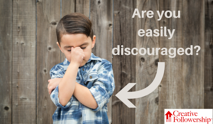 Are You Easily Discouraged?