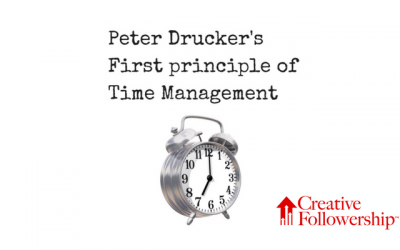 Peter Drucker's First Principle of Time Management