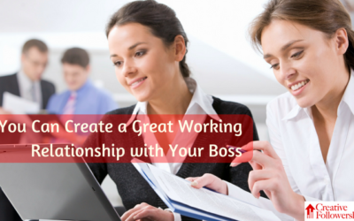 Create A Good Working Relationship with Your Boss